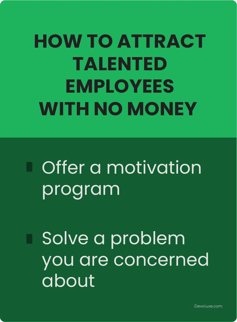 How to Attract Talented Employees With no money Offer a motivation program Solve a problem you are concerned about infographic